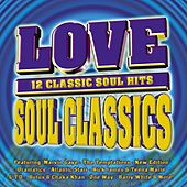Play & Download Love Soul Classics by Various Artists | Napster