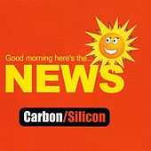 Play & Download The News by Carbon/Silicon | Napster