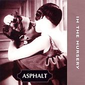Asphalt by In the Nursery