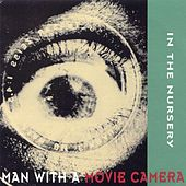 Man With A Movie Camera by In the Nursery