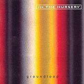 Groundloop by In the Nursery