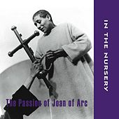 The Passion Of Joan Of Arc (Original Motion Picture Soundtrack) by In the Nursery