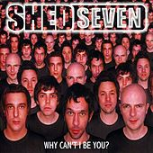 Play & Download Why Can't I Be You? by Shed Seven | Napster