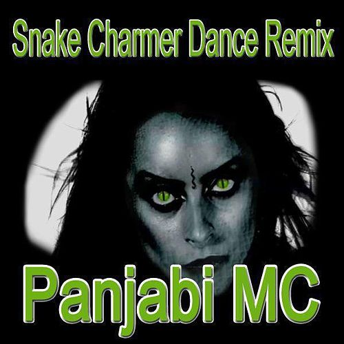 Play & Download Snake Charmer (Dance Remix) by Panjabi MC | Napster