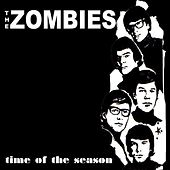 Time of the Season by The Zombies