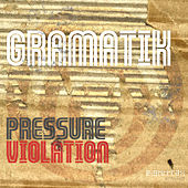 Play & Download Pressure Violator by Gramatik | Napster