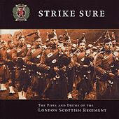 Play & Download Strike Sure by Pipes and Drums of the London Scottish Regiment | Napster