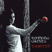 Play & Download Nascent by Nothing Gained | Napster