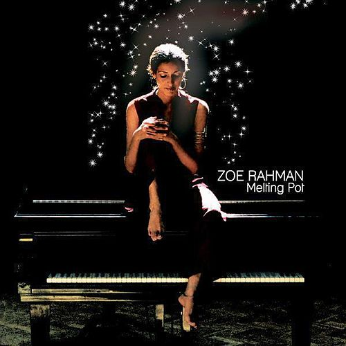 Play & Download Melting Pot by Zoe Rahman | Napster