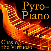 Pyro-Piano: Chasing The Virtuoso by Various Artists