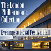 Play & Download The London Philharmonic Collection: Evenings At Royal Festival Hall by London Philharmonic Orchestra | Napster