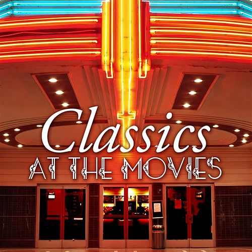Classics At The Movies by Various Artists
