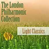 Play & Download The London Philharmonic Collection: Light Classics by Various Artists | Napster