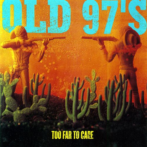 Play & Download Too Far To Care by Old 97's | Napster