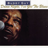 Play & Download Damn Right, I've Got The Blues by Buddy Guy | Napster