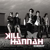 Play & Download Kennedy by Kill Hannah | Napster