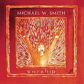 Play & Download Worship by Michael W. Smith | Napster
