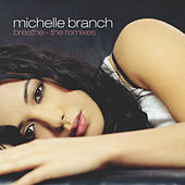 Breathe - The Remixes by Michelle Branch