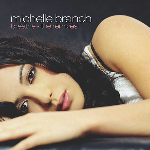 Play & Download Breathe - The Remixes by Michelle Branch | Napster