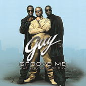 Play & Download Groove Me: The Very Best Of Guy by Guy | Napster