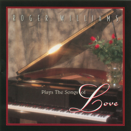 Play & Download Plays The Songs Of Love by Roger Williams | Napster