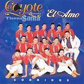 Play & Download El Amo by El Coyote Y Su Banda | Napster