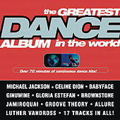 Play & Download The Greatest Dance Album in the World by Various Artists | Napster