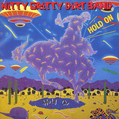 Hold On by Nitty Gritty Dirt Band