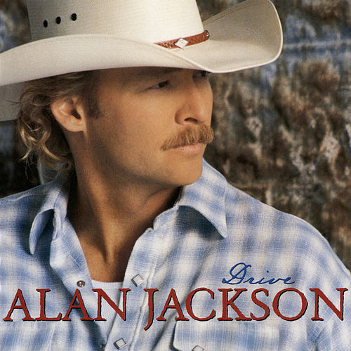 Play & Download Drive by Alan Jackson | Napster