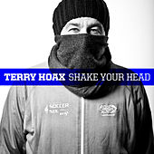 Shake Your Head by Terry Hoax