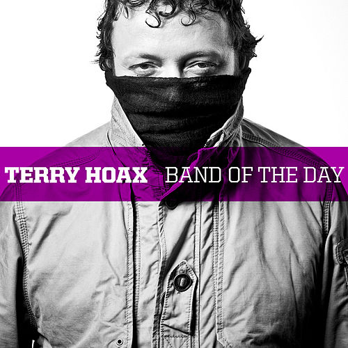 Play & Download Band Of The Day by Terry Hoax | Napster