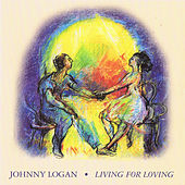 Play & Download Living for loving by Johnny Logan | Napster