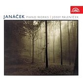 Janacek: On an Overgrown Path, 1 X. 1905, In the Mists, Concertino, Capriccio by Josef Palenicek