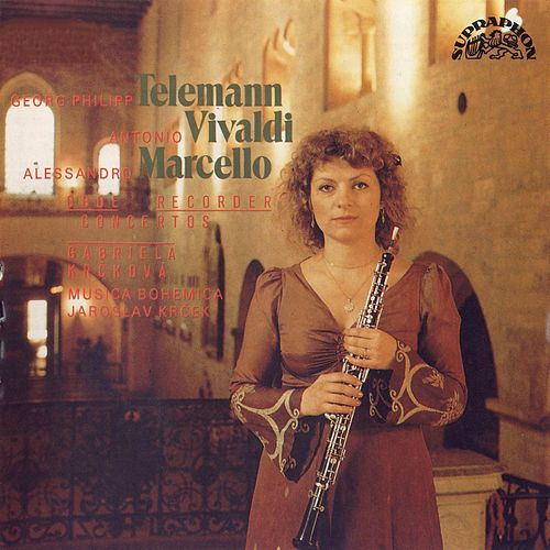 Play & Download Telemann, Vivaldi, Marcello : Oboe and Recorder Concertos by Gabriela Krckova | Napster