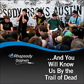 Rhapsody Originals: ...And You Will Know Us By The Trail of Dead by ...And You Will Know Us By the Trail of Dead