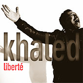 Liberte by Khaled (Rai)