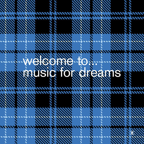 Play & Download Welcome To… Music For Dreams_Compiled By Kenneth Bager by Various Artists | Napster