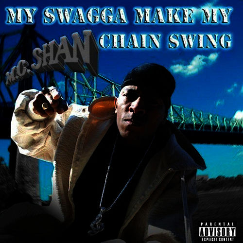 Play & Download My Swagga Make My Chain Swing by MC Shan | Napster