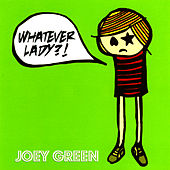 Whatever Lady?! by Joey Green