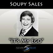 It's My Ego by Soupy Sales