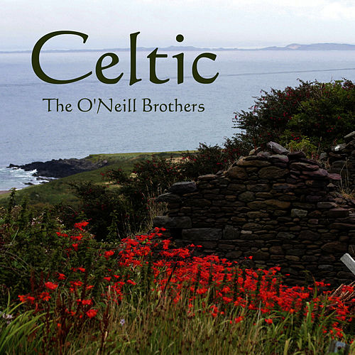 Play & Download Celtic by The O'Neill Brothers | Napster