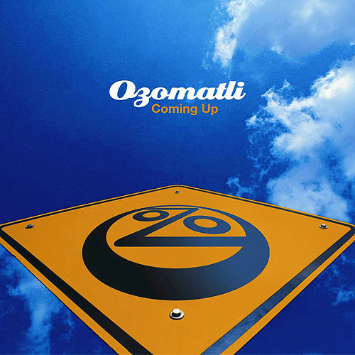 Play & Download Coming Up by Ozomatli | Napster