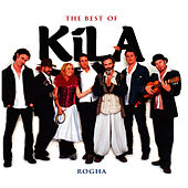 Play & Download The Best Of Kila by Kila | Napster