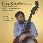 Play & Download Music for Double Bass and Orchestra: Vanhal, Dittersdorf, Koussevitzky by Entcho Radoukanov | Napster