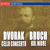 Play & Download Dvorak & Bruch: Cello Concerto, Kol Nidre by Various Artists | Napster
