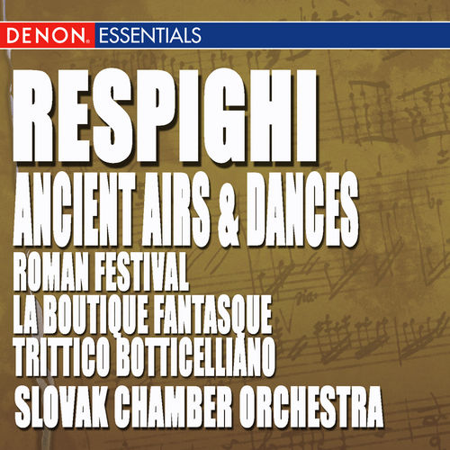 Play & Download Respighi: Ancient Airs and Dances, Roman Festival, La Boutique Fantasque & Trittico Botticelliano by Various Artists   Napster