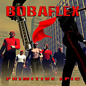 Play & Download Primitive Epic by Bobaflex | Napster