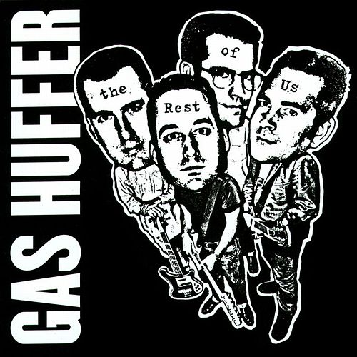 The Rest of Us by Gas Huffer