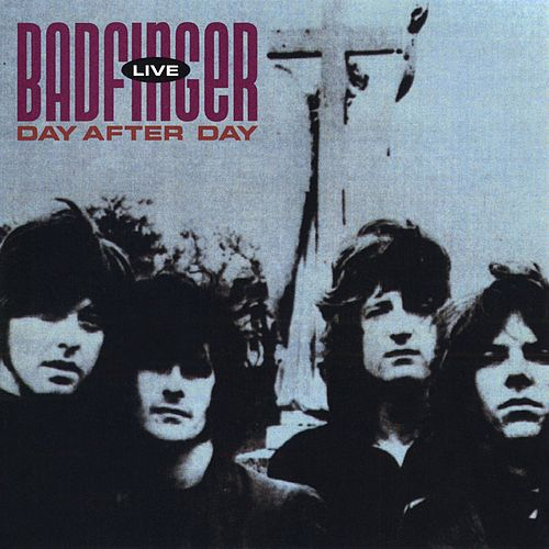 Day After Day: Badfinger Live by Badfinger