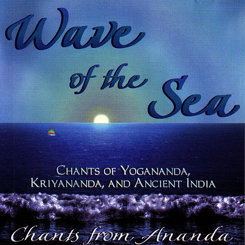 Play & Download Wave Of The Sea by Paramhansa Yogananda/... | Napster